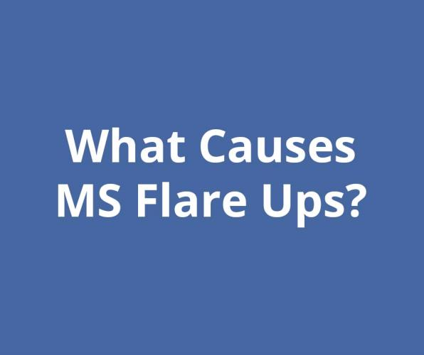 What Causes MS Flare Ups?
